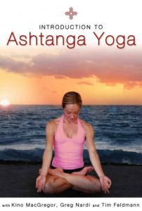 Introduction to Ashtanga Yoga DVD with Kino MacGregor, Greg Nardi and Tim Feldmann